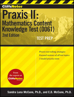 CliffsNotes Praxis II Mathematics Content Knowledge Test (0061) by Ennis Donice McCune, Sandra Luna McCune