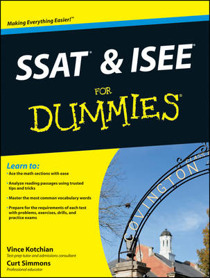 SSAT & ISEE For Dummies by Curt Simmons, Vince Kotchian