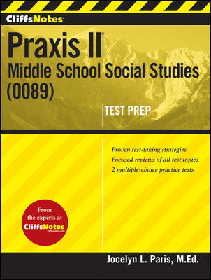 CliffsNotes Praxis II Middle School Social Studies (0089) by Jocelyn L. Paris