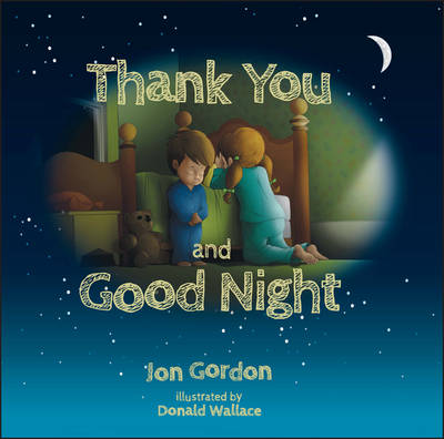 Thank You and Goodnight by Jon Gordon