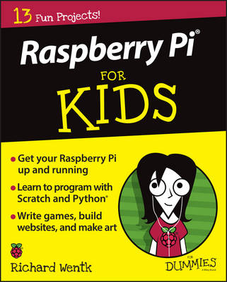 Raspberry Pi for Kids For Dummies by Richard Wentk