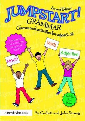 Jumpstart! Grammar Games and Activities for Ages 6 - 14 by Pie Corbett, Julia Strong