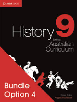History for the Australian Curriculum Year 9 Bundle 4 by Angela Woollacott, Michael Adcock, Margaret Allen, Raymond Evans