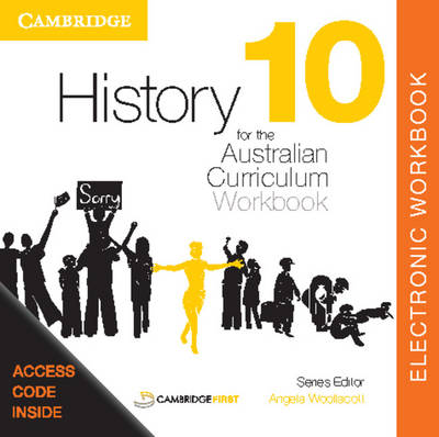 History for the Australian Curriculum Year 10 Electronic Workbook by Angela Woollacott, Stephen Catton, Judy McPherson, Stephanie Price