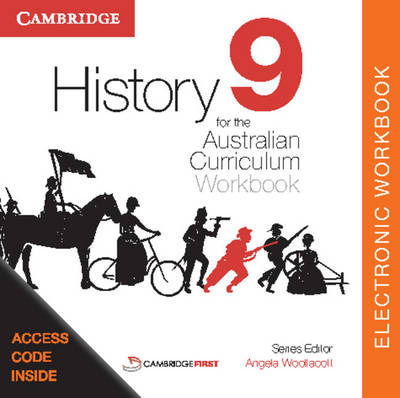 History for the Australian Curriculum Year 9 Electronic Workbook by Angela Woollacott, Stephen Catton, Stephanie Price, Luis Siddall