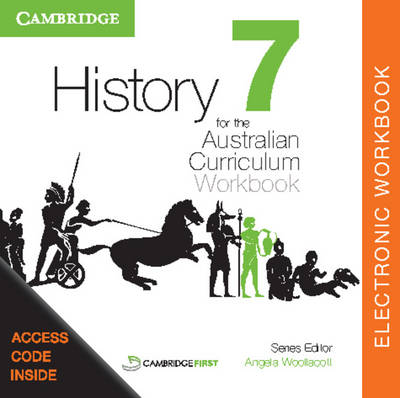 History for the Australian Curriculum Year 7 Electronic Workbook by Angela Woollacott, Stephen Catton, Stephanie Price, Luis Siddall