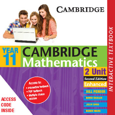 Cambridge 2 Unit Mathematics Year 11 Enhanced Interactve Textbook by William Pender, David Saddler, Julia Shea, Derek Ward