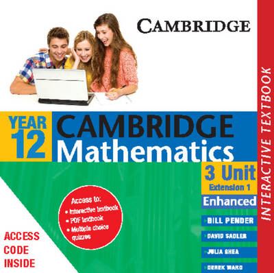Cambridge 3 Unit Mathematics Year 12 Enhanced Version Interactive Textbook by William Pender, David Saddler, Julia Shea, Derek Ward