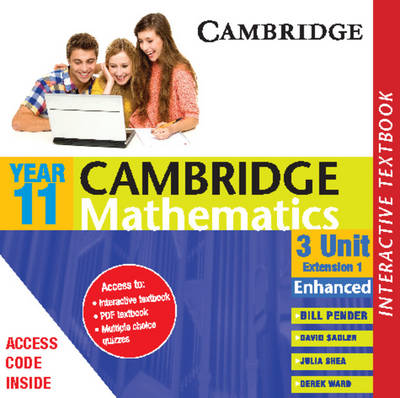Cambridge 3 Unit Mathematics Year 11 Enhanced Version Interactive Textbook by William Pender, David Saddler, Julia Shea, Derek Ward