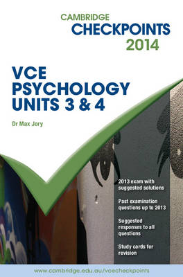 Cambridge Checkpoints VCE Psychology Units 3 and 4 2014 Book by Max Jory