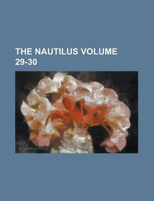 The Nautilus Volume 29-30 by Inc American Malacologists, Anonymous