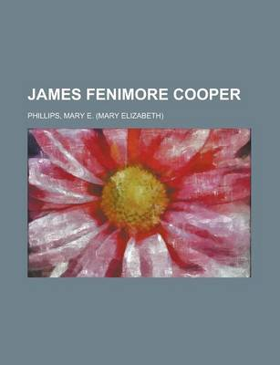 James Fenimore Cooper by Mary E Phillips