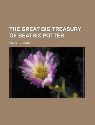 The Great Big Treasury of Beatrix Potter by Beatrix Potter