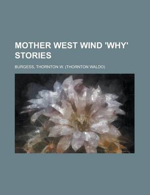 Mother West Wind 'Why' Stories by Thornton W Burgess