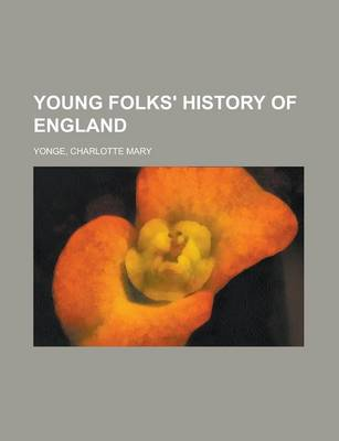 Young Folks' History of England by Charlotte Mary Yonge