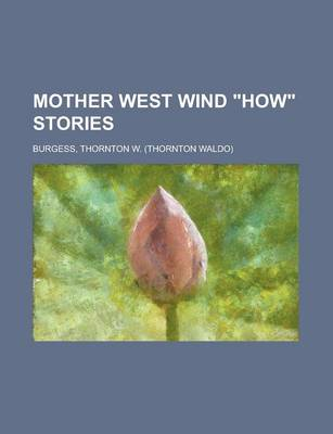 Mother West Wind How Stories by Thornton W Burgess