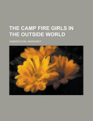 The Camp Fire Girls in the Outside World by Margaret Vandercook
