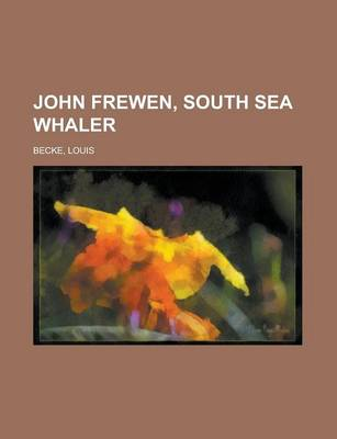 John Frewen, South Sea Whaler by Louis Becke