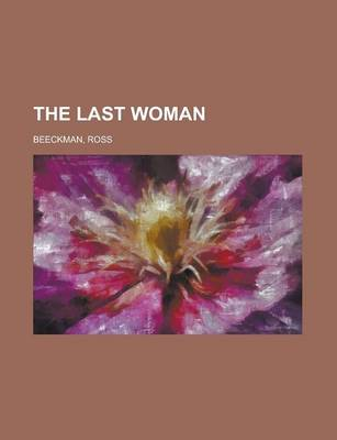 The Last Woman by Ross Beeckman