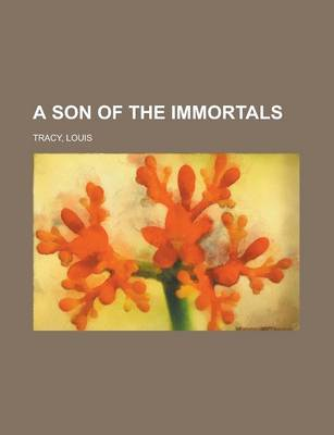 A Son of the Immortals by Louis Tracy