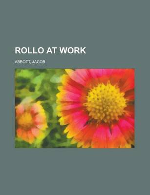 Rollo at Work by Jacob Abbott