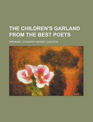 The Children's Garland from the Best Poets by Coventry Kersey Dighton Patmore