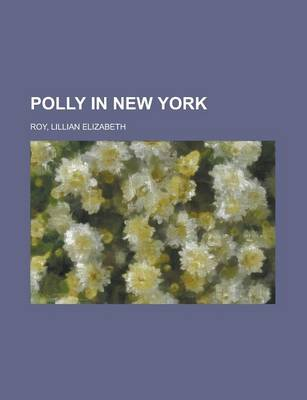 Polly in New York by Lillian Elizabeth Roy