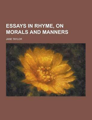 Essays in Rhyme, on Morals and Manners by Jane Taylor