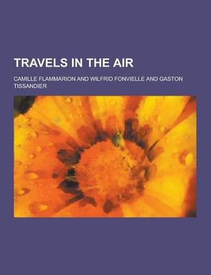 Travels in the Air by Camille Flammarion