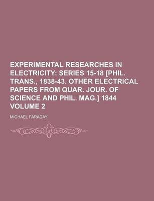 Experimental Researches in Electricity Volume 2 by Michael Faraday