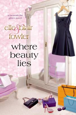 Where Beauty Lies by Elle Fowler, Blair Fowler