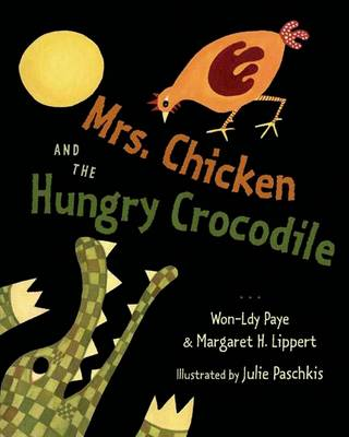 Mrs Chicken and the hungry crocodile by Won-Ldy Paye, Margaret H. Lippert