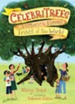 Celebritrees: Historic and Famous Trees of the World by Margi Preus