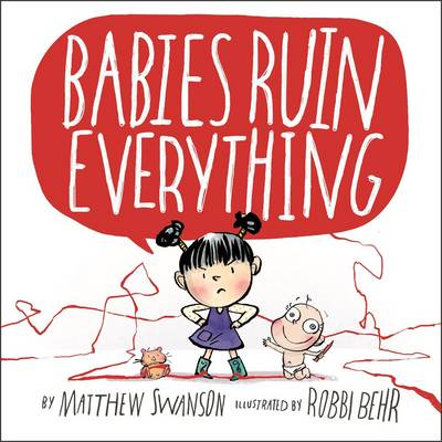 Babies Ruin Everything by Matthew Swanson