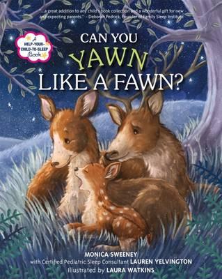 Can You Yawn Like a Fawn? by Monica Sweeney, Lauren Yelvington