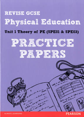 REVISE GCSE Physical Education Practice Papers by Kim Bird