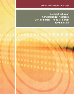 Criminal Behavior A Psychological Approach by Curt R. Bartol, Anne M. Bartol