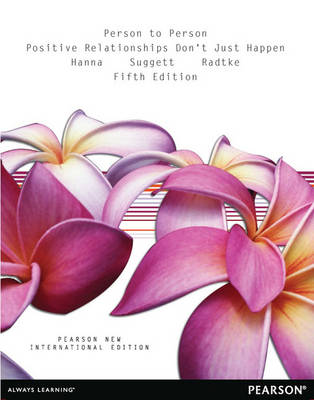 Person to Person Positive Relationships Don't Just Happen by Sharon L. Hanna, Rose Suggett, Doug Radtke