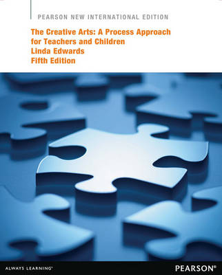 The Creative Arts A Process Approach for Teachers and Children by Linda Edwards