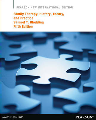 Family Therapy History, Theory, and Practice by Samuel T. Gladding