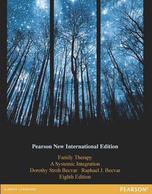 Family Therapy A Systemic Integration by Dorothy Stroh Becvar, Raphael J. Becvar