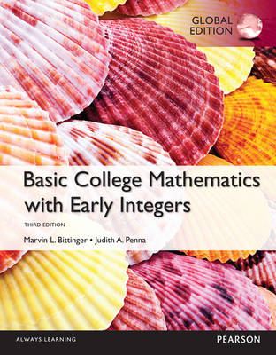 Basic College Maths with Early Integers by Marvin L. Bittinger, Judith A. Penna