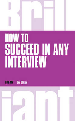How to Succeed in Any Interview by Ros Jay