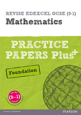 REVISE Edexcel GCSE (9-1) Mathematics Foundation Practice Papers in Context For the 2015 Qualifications by Jean Linksy, Navtej Marwaha