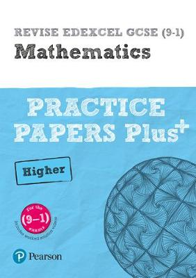 REVISE Edexcel GCSE (9-1) Mathematics Higher Practice Papers in Context For the 2015 Qualifications by Jean Linksy, Navtej Marwaha