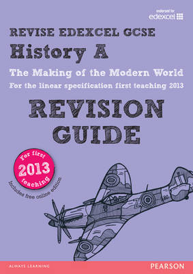 REVISE Edexcel GCSE History A: The Making of the Modern World Revision Guide by Rob Bircher