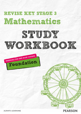 Revise Key Stage 3 Mathematics Foundation Study Workbook preparing for the GCSE Foundation course by Sharon Bolger, Bobbie Johns