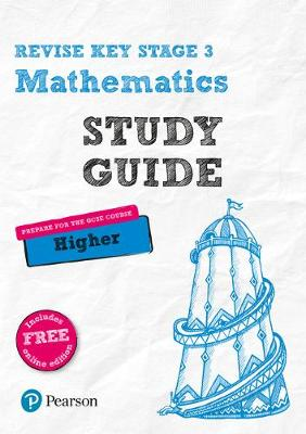 REVISE Key Stage 3 Mathematics Study Guide - Preparing for the GCSE Higher Course by Bobbie Johns, Sharon Bolger