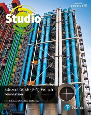 Studio Edexcel GCSE French Foundation Student Book by Clive Bell, Anneli McLachlan, Gill Ramage