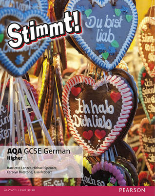 Stimmt! AQA GCSE German Higher Student Book by Harriette Lanzer, Michael Spencer, Carolyn Batstone, Lisa Probert